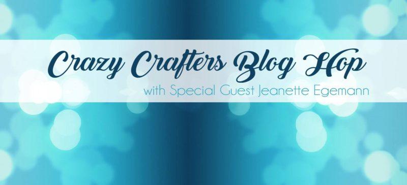 Banner Crazy Crafters Blog Hop Special Guest Jeanette Egemann