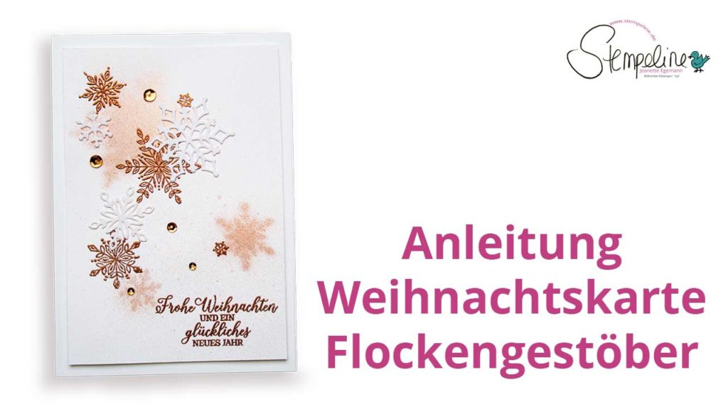Anleitung Weihnachtskarte Flockengestöber Stampin' up!